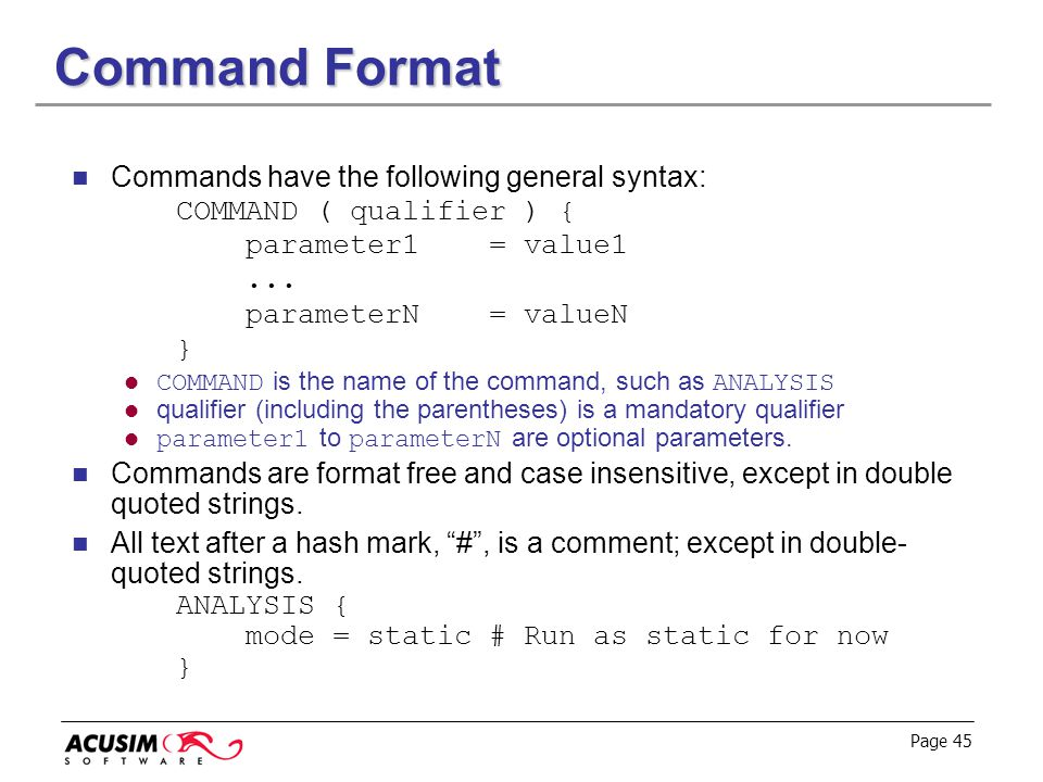 Command Format Commands have the following general syntax: