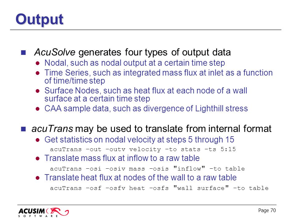 Output AcuSolve generates four types of output data