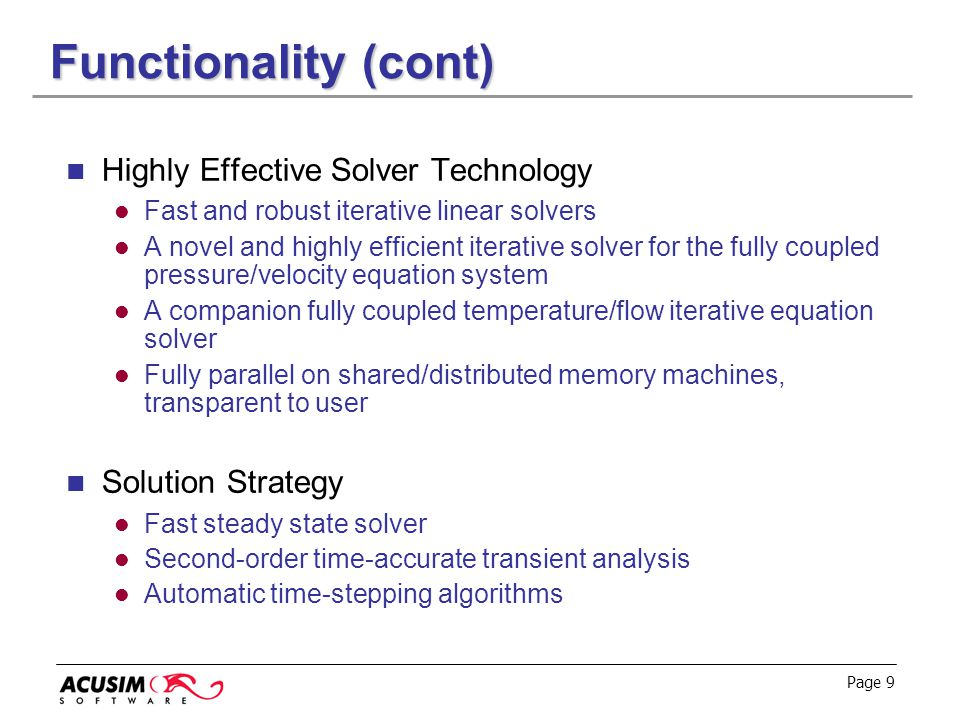 Functionality (cont) Highly Effective Solver Technology