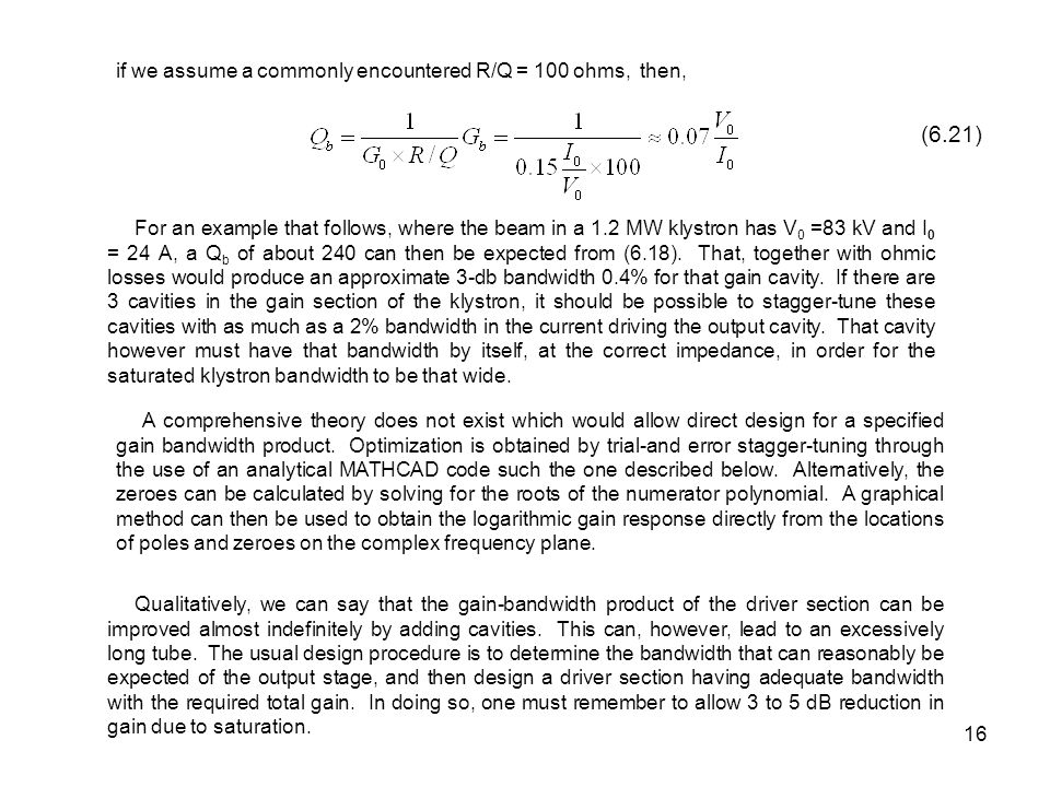 (6.21) if we assume a commonly encountered R/Q = 100 ohms, then,