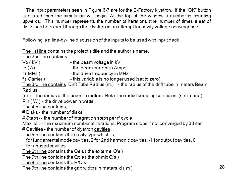 The input parameters seen in Figure 6-7 are for the B-Factory klystron