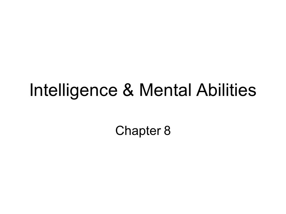 Intelligence & Mental Abilities