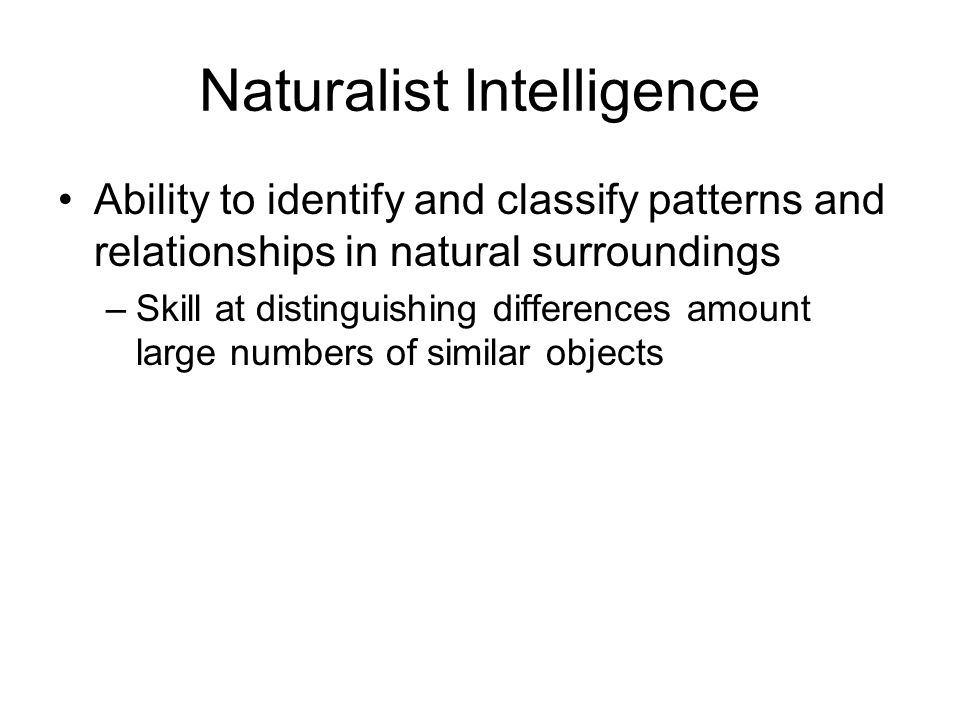 Naturalist Intelligence