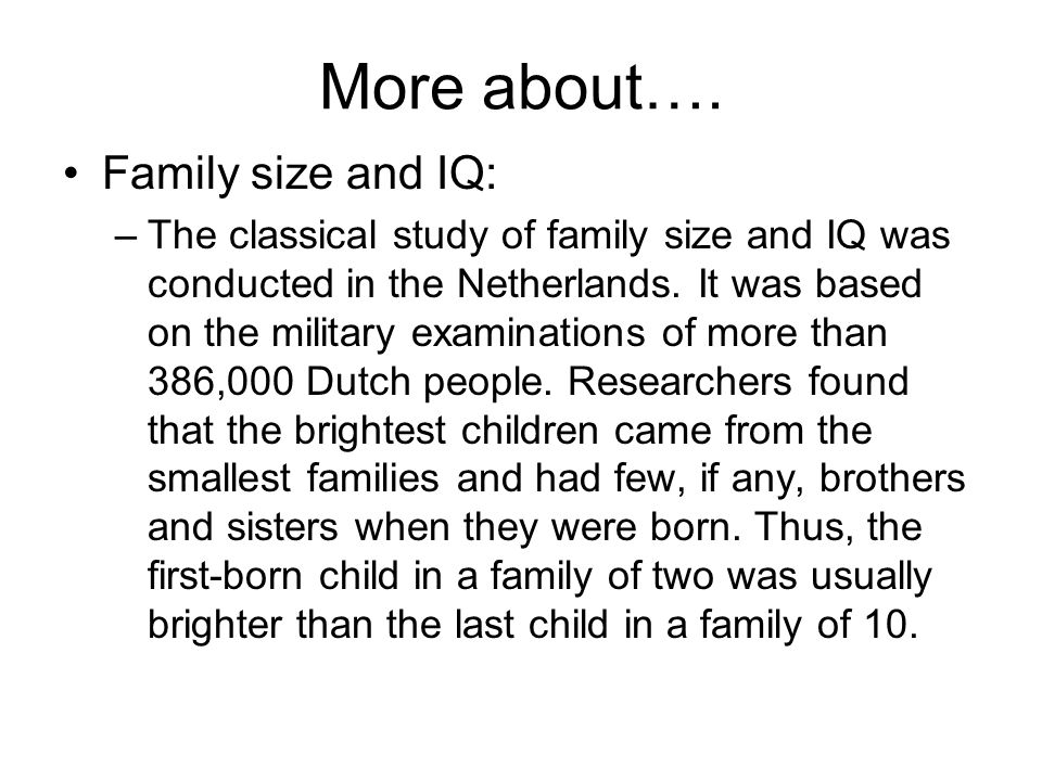 More about…. Family size and IQ: