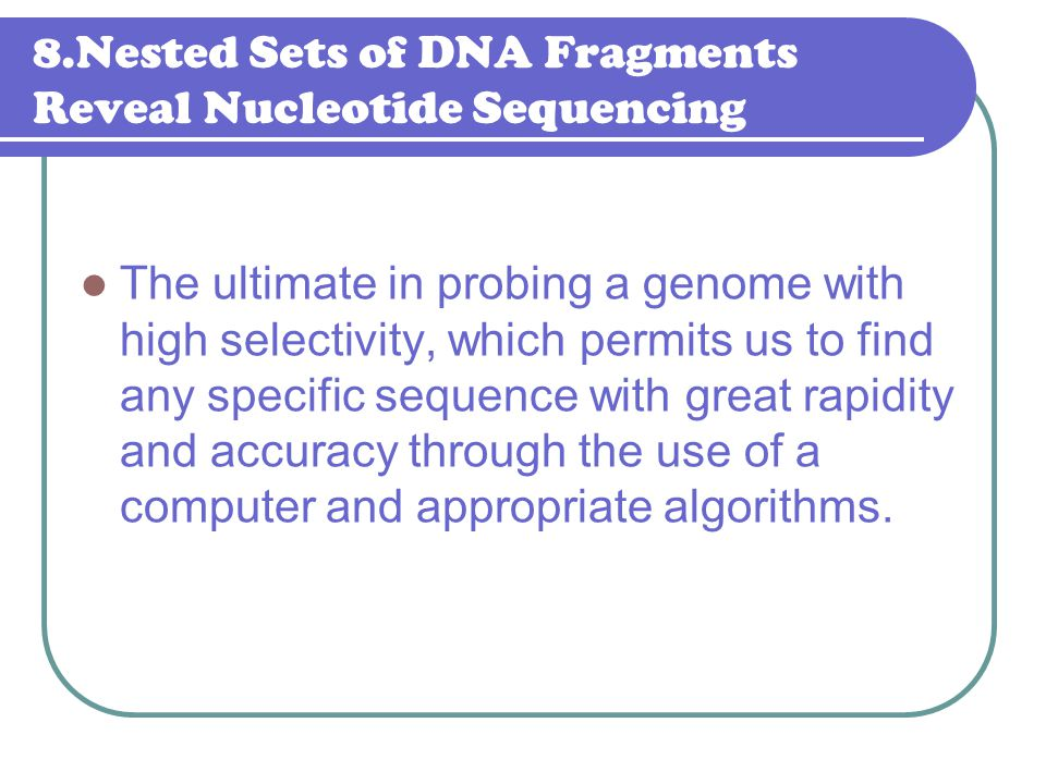 8.Nested Sets of DNA Fragments Reveal Nucleotide Sequencing