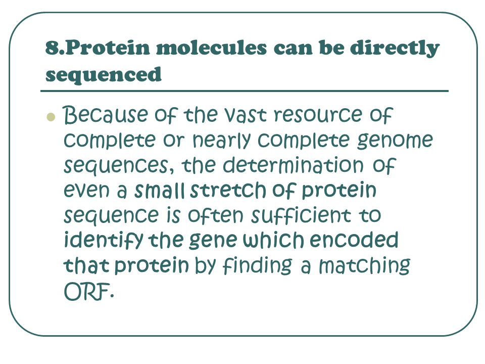 8.Protein molecules can be directly sequenced