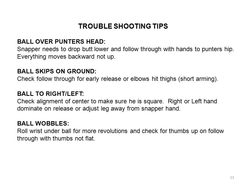 TROUBLE SHOOTING TIPS BALL OVER PUNTERS HEAD: