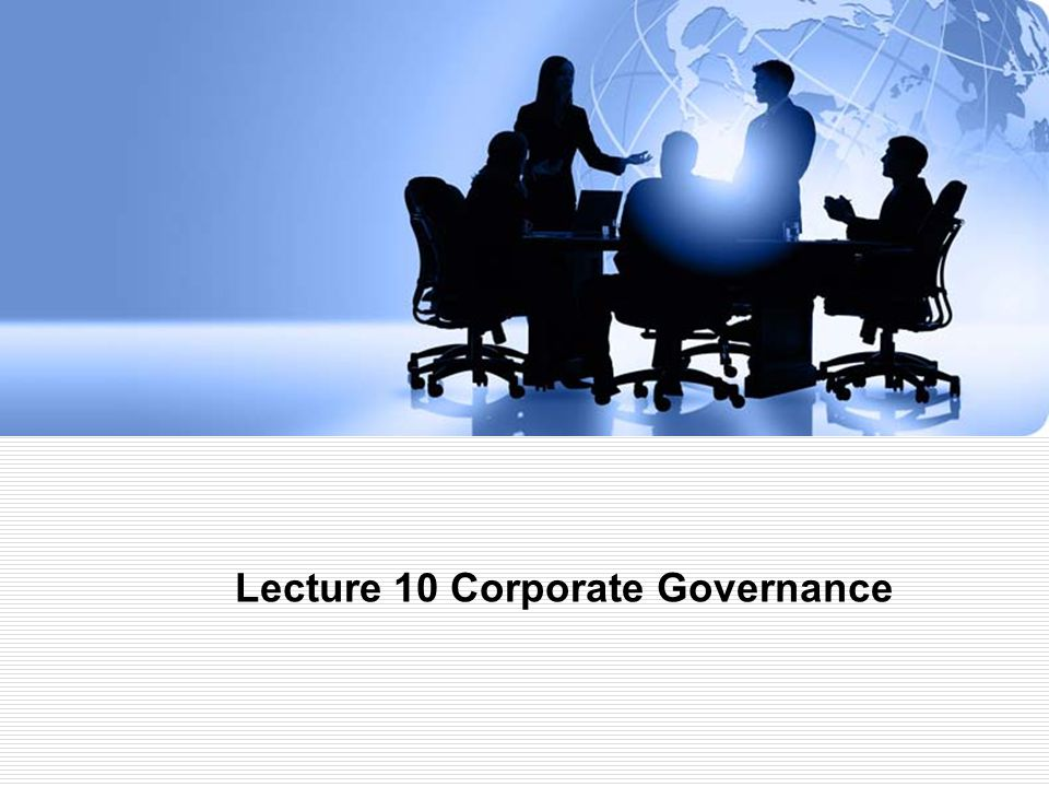 Lecture 10 Corporate Governance