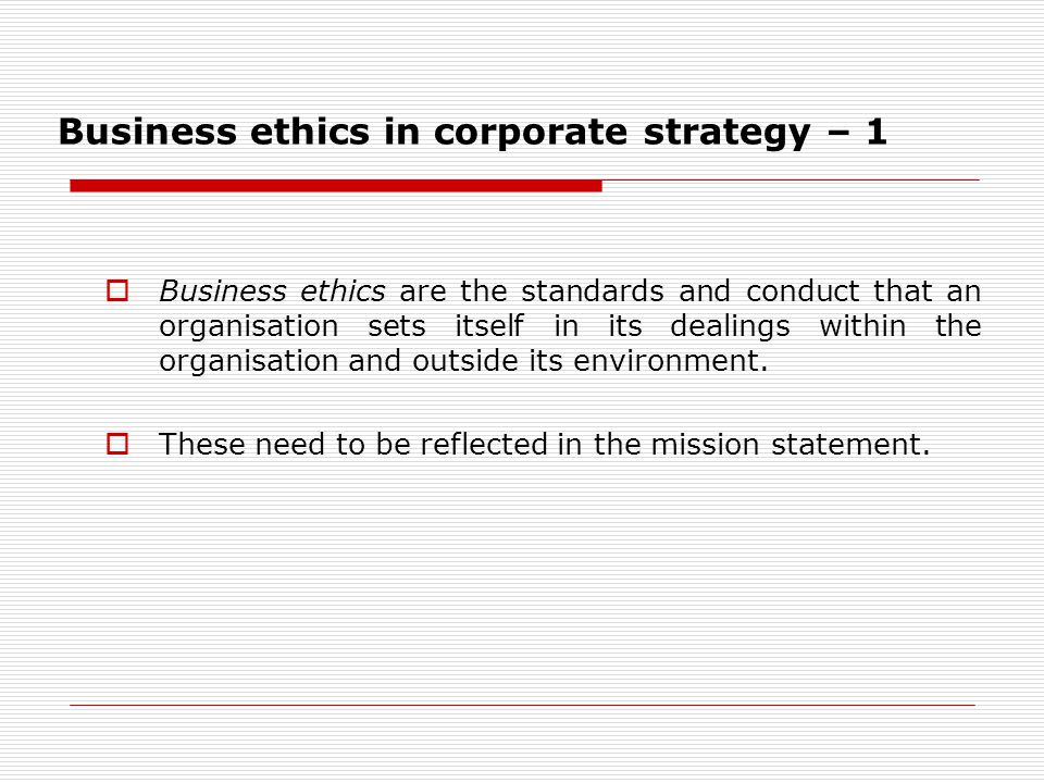 Business ethics in corporate strategy – 1
