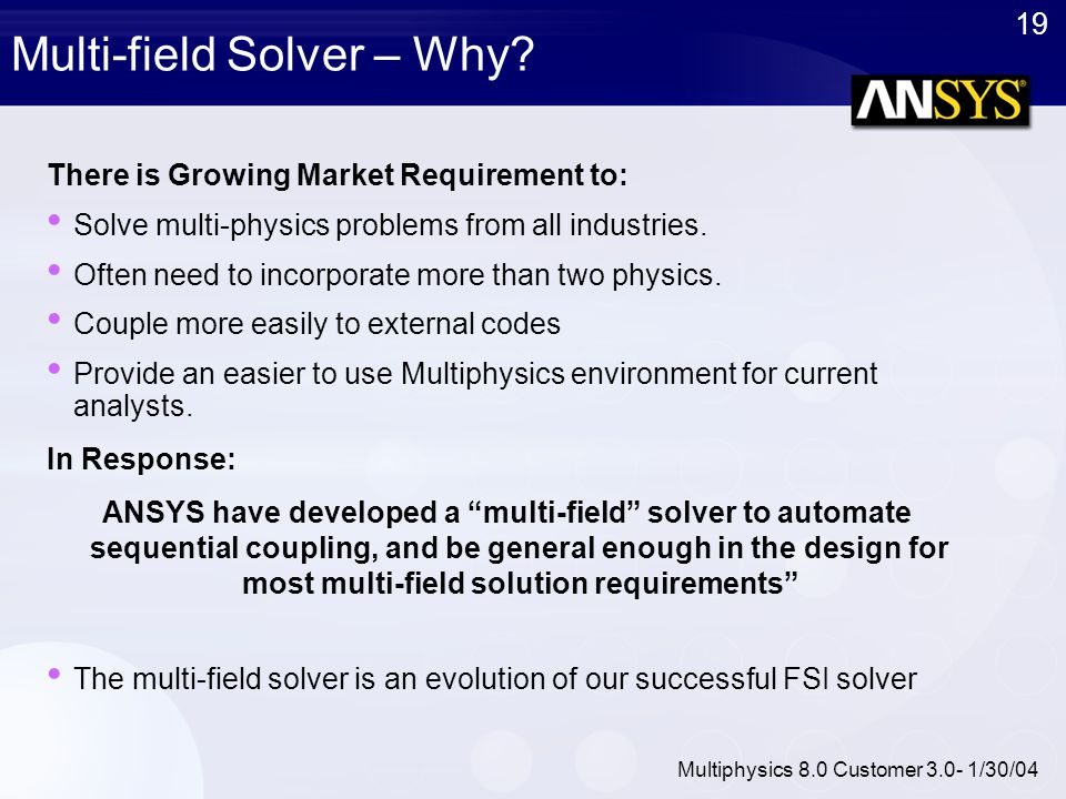 Multi-field Solver – Why
