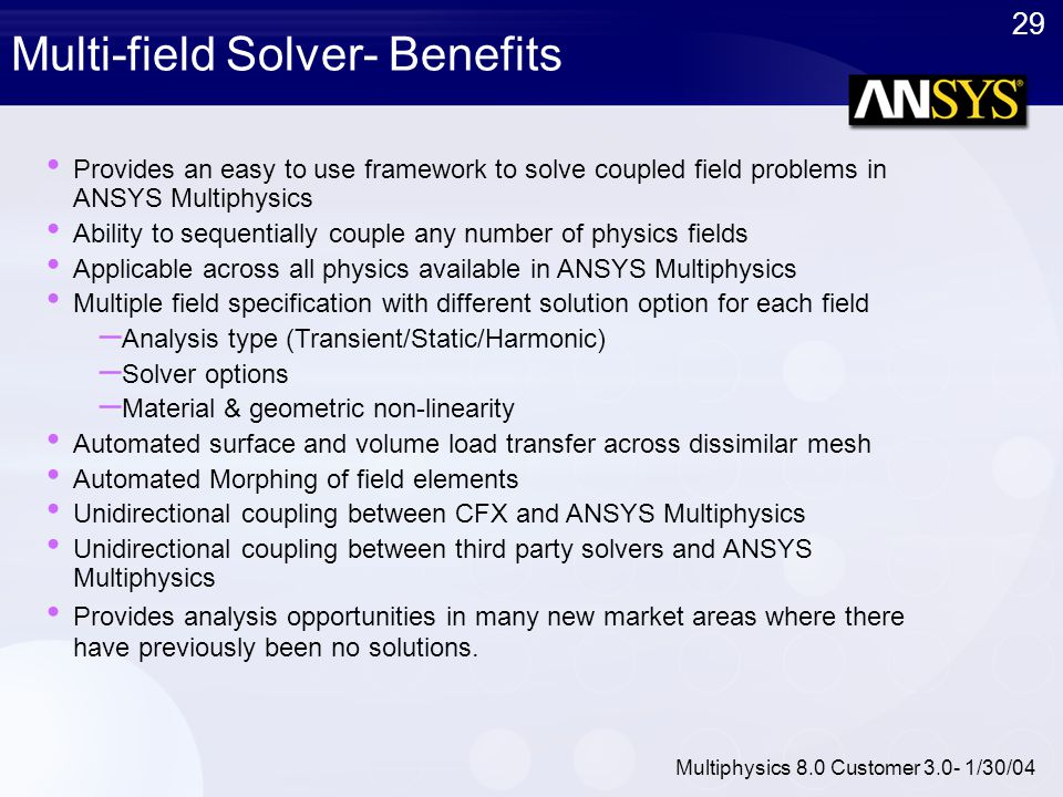 Multi-field Solver- Benefits