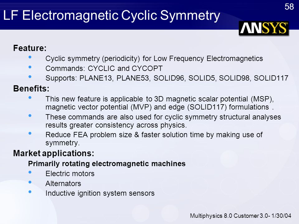 LF Electromagnetic Cyclic Symmetry