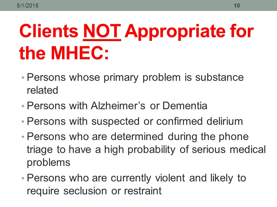 Clients NOT Appropriate for the MHEC:
