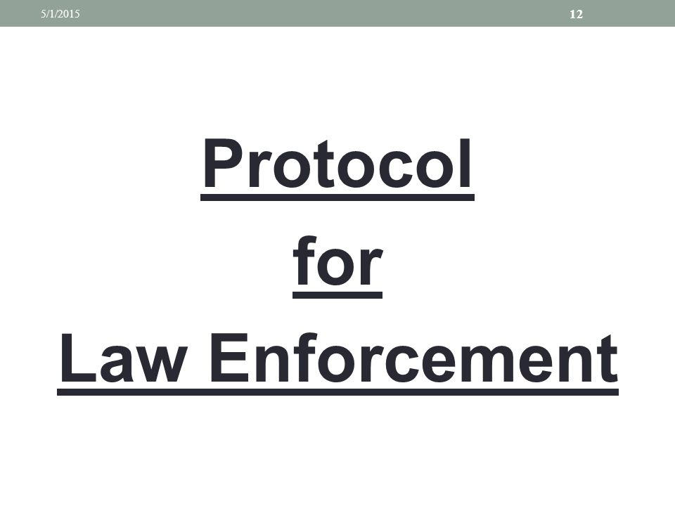 Protocol for Law Enforcement