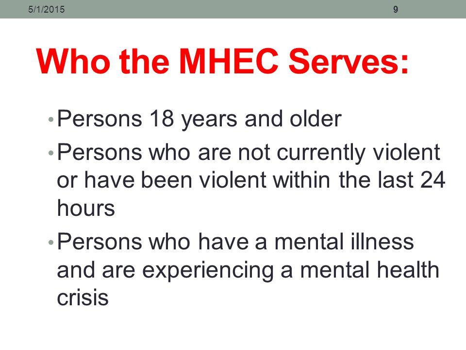 Who the MHEC Serves: Persons 18 years and older
