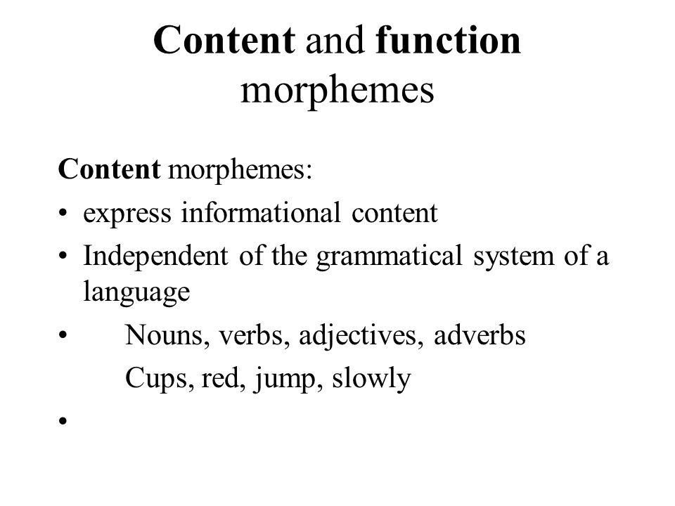Content and function morphemes