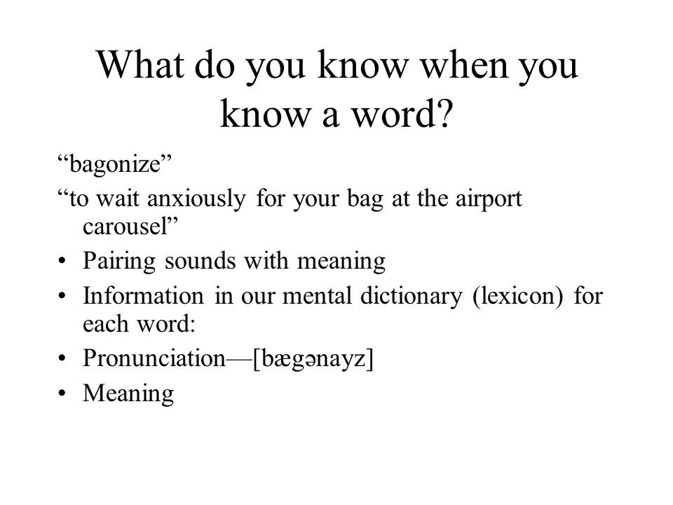 What do you know when you know a word