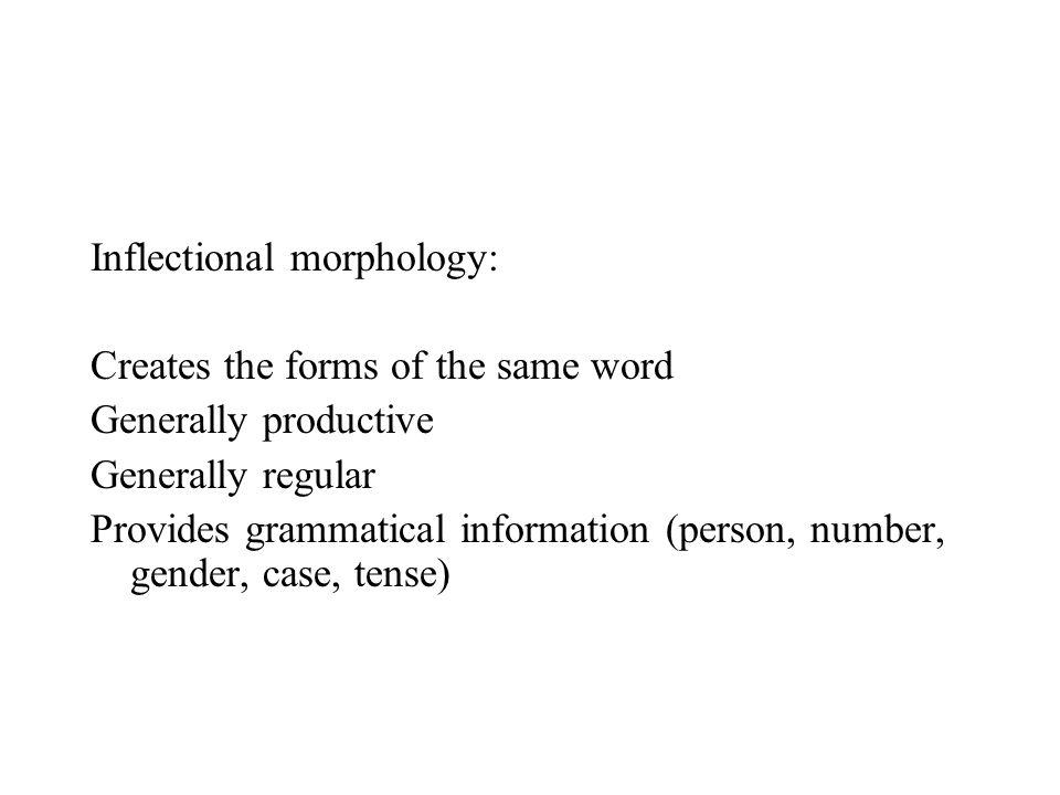 Inflectional morphology:
