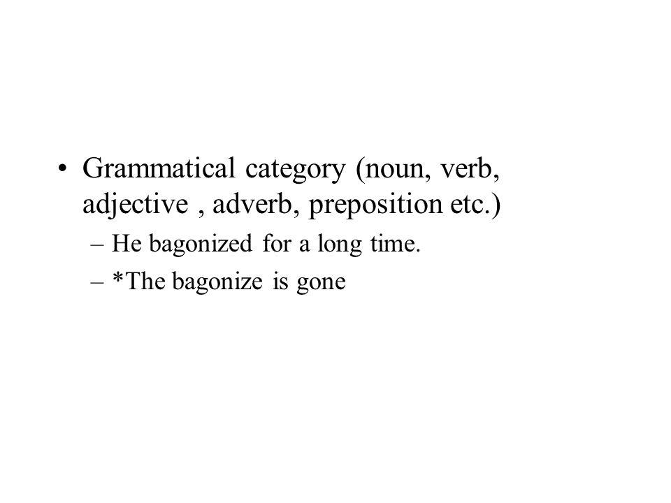 Grammatical category (noun, verb, adjective , adverb, preposition etc