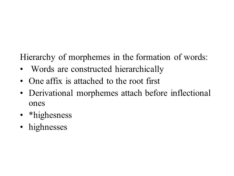 Hierarchy of morphemes in the formation of words:
