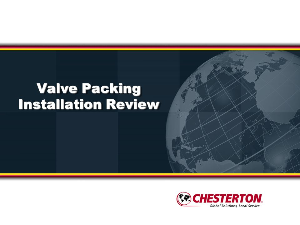 Valve Packing Installation Review