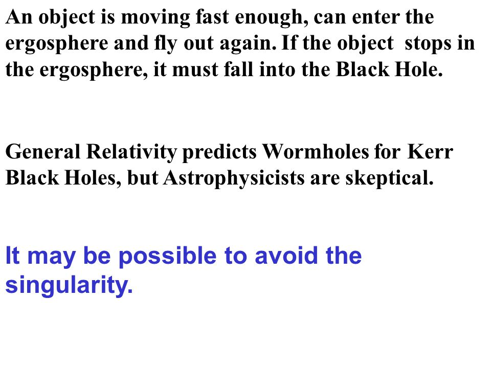 It may be possible to avoid the singularity.