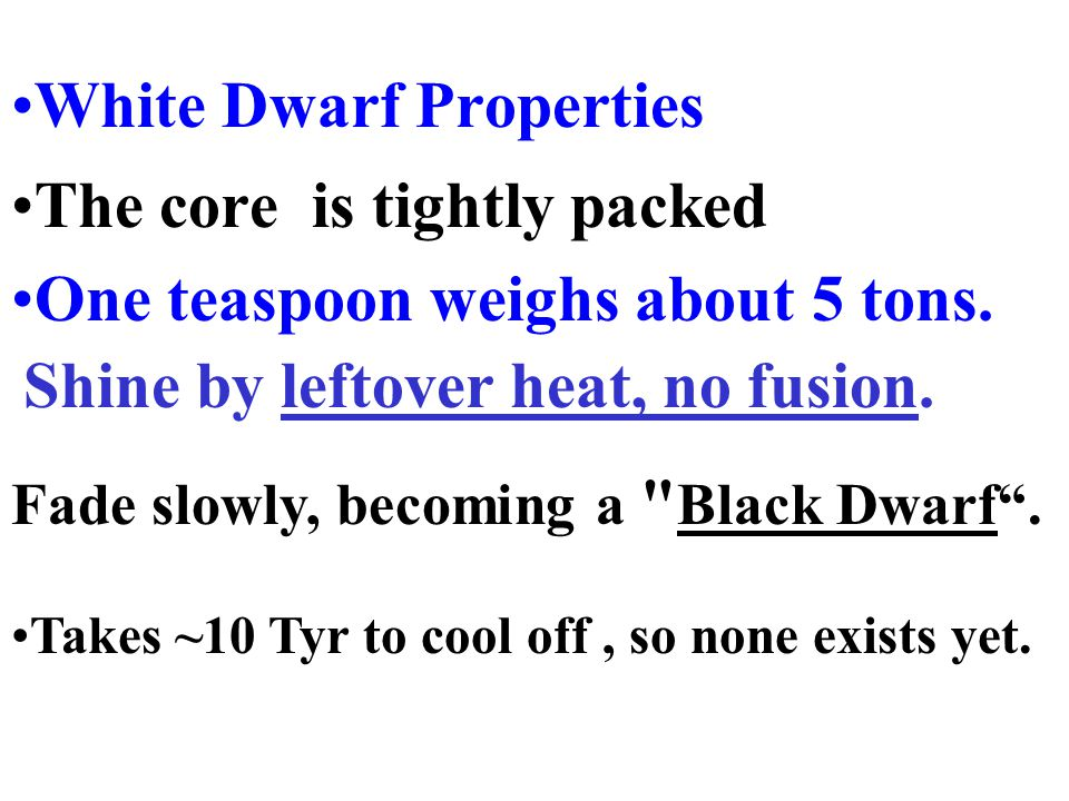 White Dwarf Properties The core is tightly packed