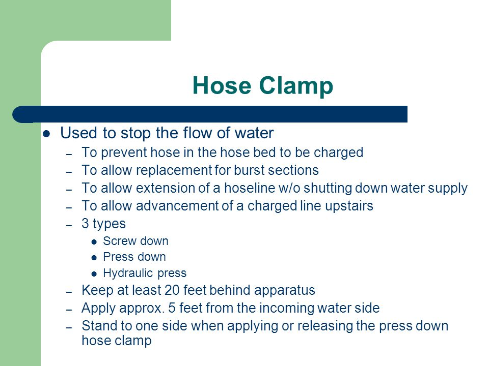 Hose Clamp Used to stop the flow of water