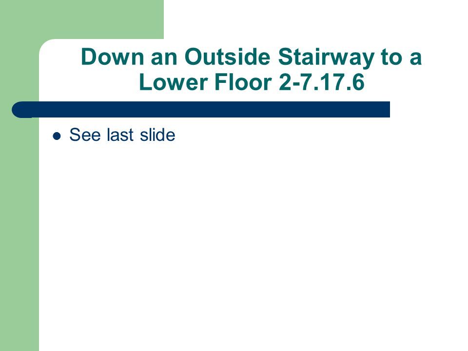 Down an Outside Stairway to a Lower Floor 2-7.17.6