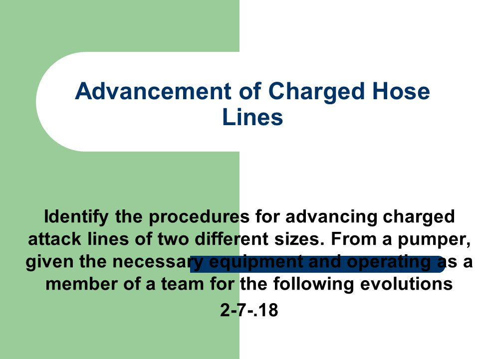 Advancement of Charged Hose Lines