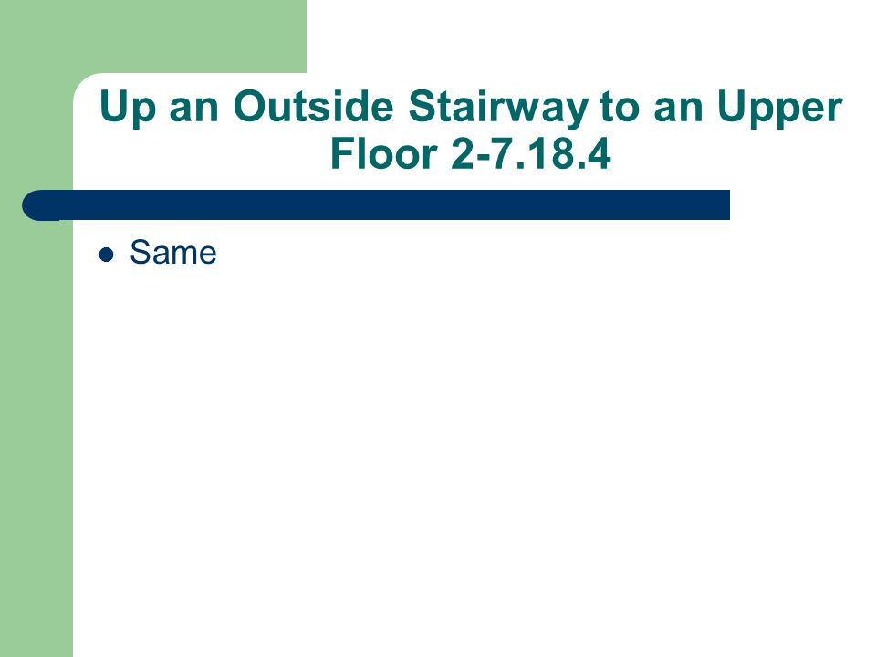 Up an Outside Stairway to an Upper Floor 2-7.18.4