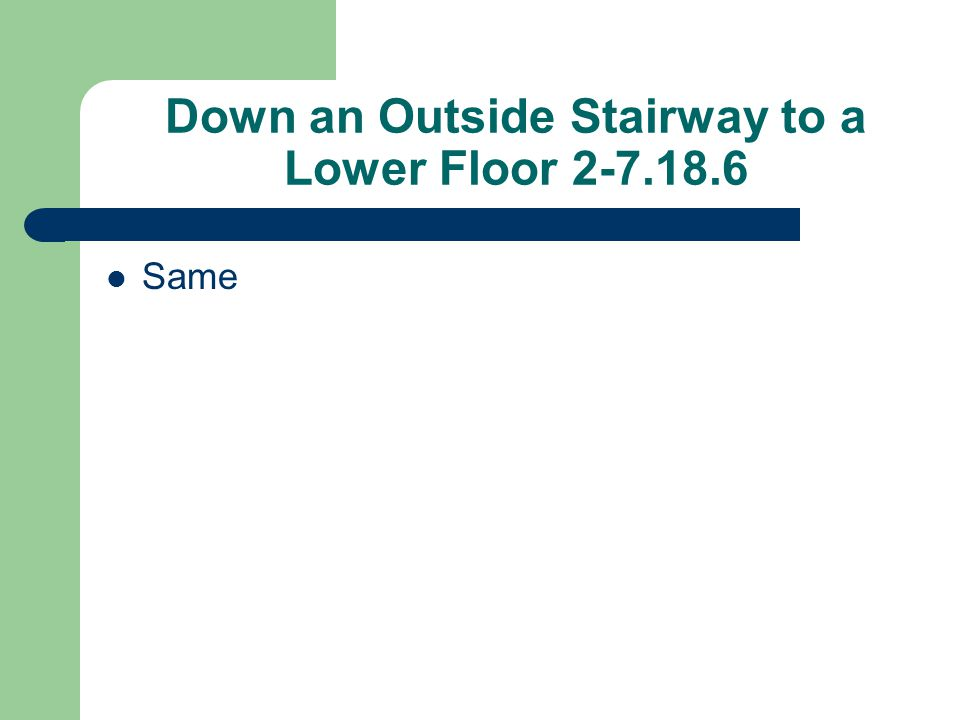 Down an Outside Stairway to a Lower Floor 2-7.18.6