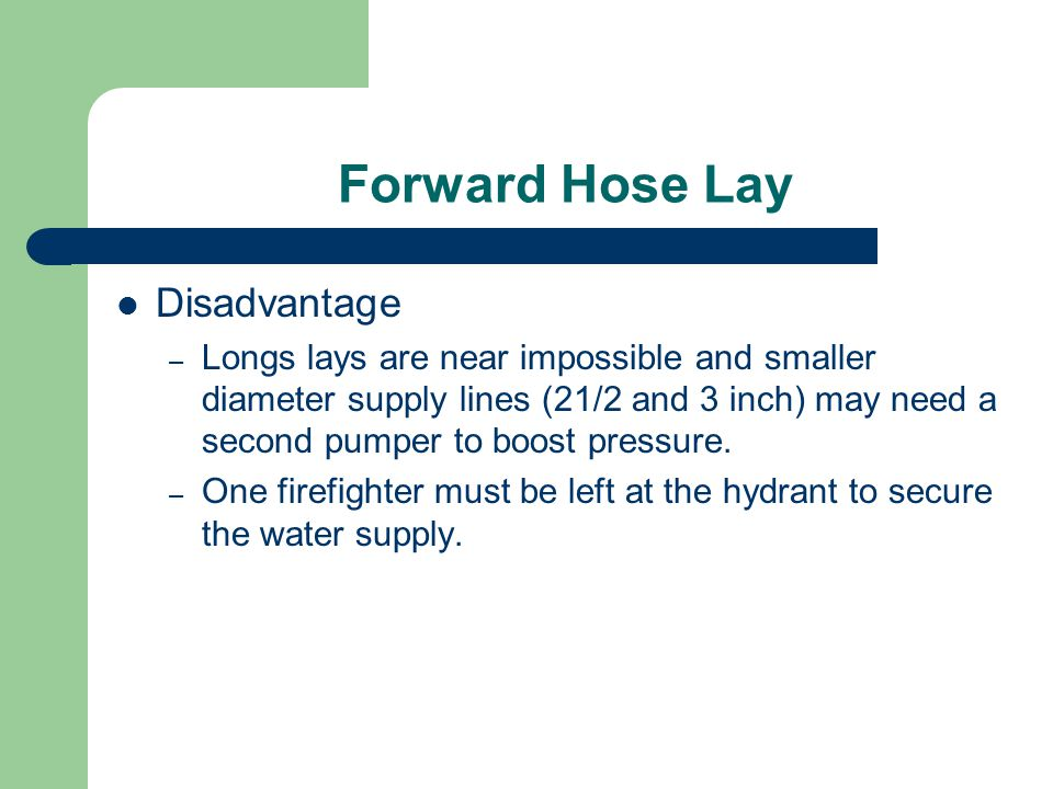 Forward Hose Lay Disadvantage