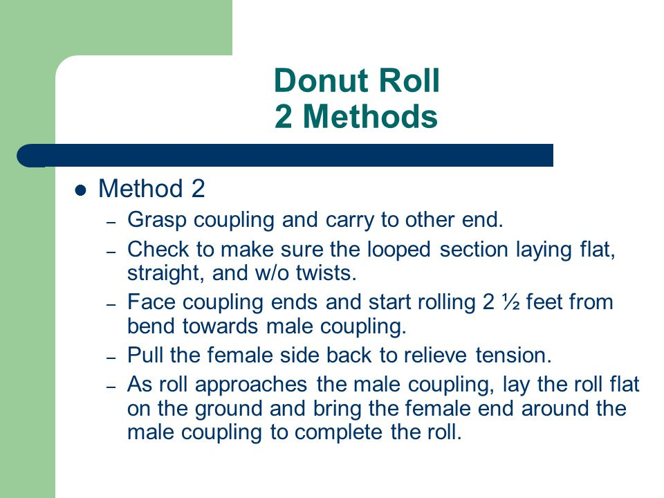Donut Roll 2 Methods Method 2 Grasp coupling and carry to other end.