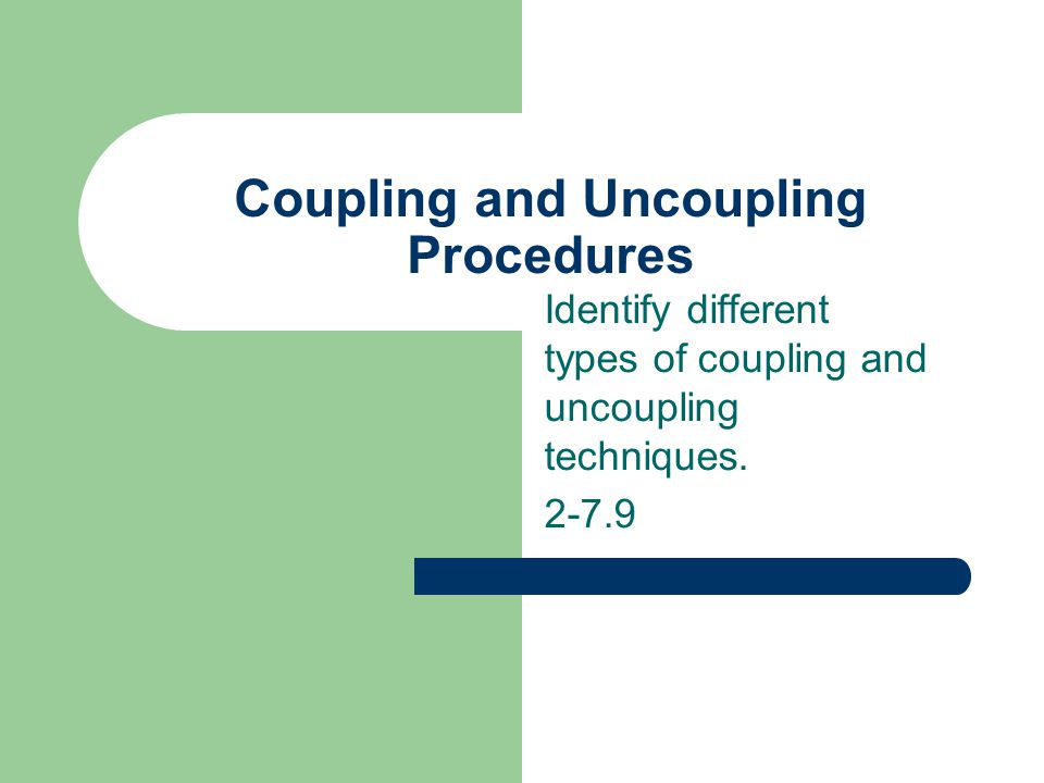 Coupling and Uncoupling Procedures