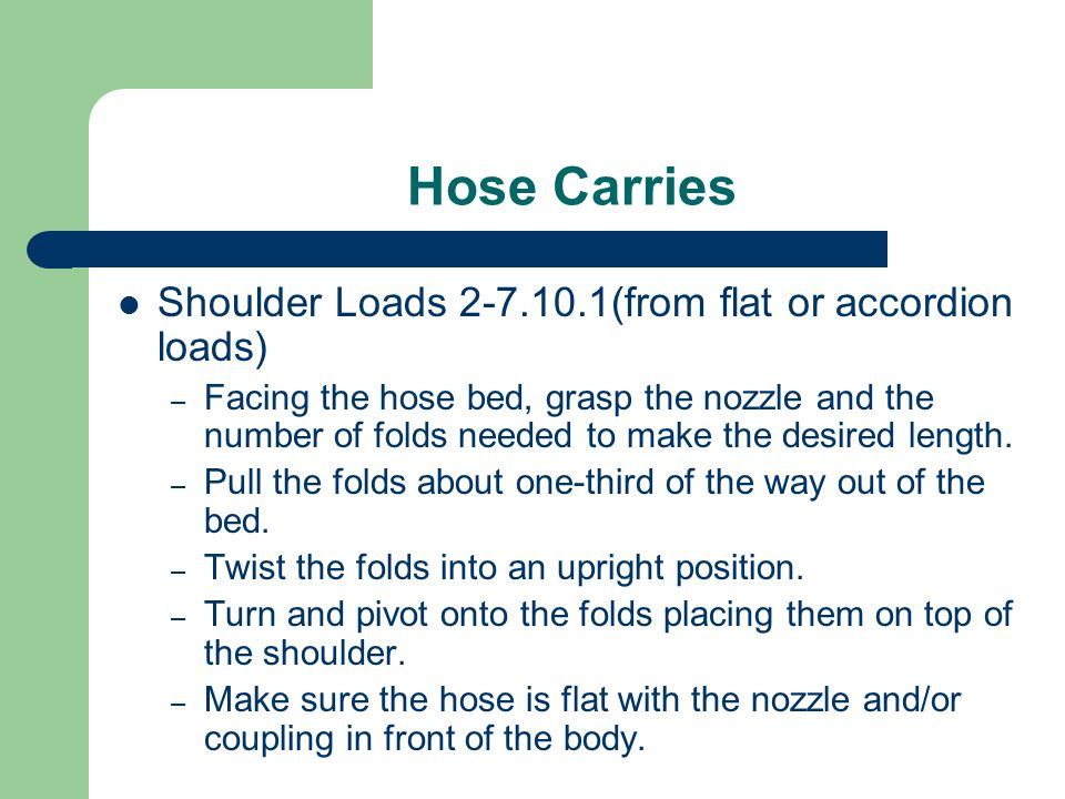 Hose Carries Shoulder Loads 2-7.10.1(from flat or accordion loads)