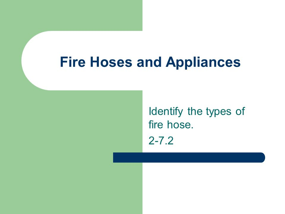 Fire Hoses and Appliances