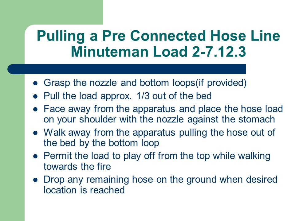 Pulling a Pre Connected Hose Line Minuteman Load 2-7.12.3