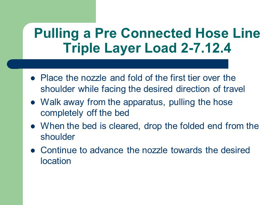 Pulling a Pre Connected Hose Line Triple Layer Load 2-7.12.4