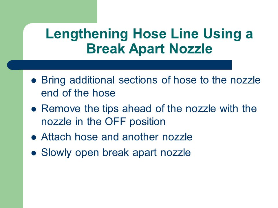 Lengthening Hose Line Using a Break Apart Nozzle