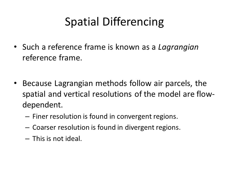 Spatial Differencing Such a reference frame is known as a Lagrangian reference frame.