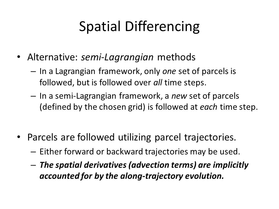Spatial Differencing Alternative: semi-Lagrangian methods