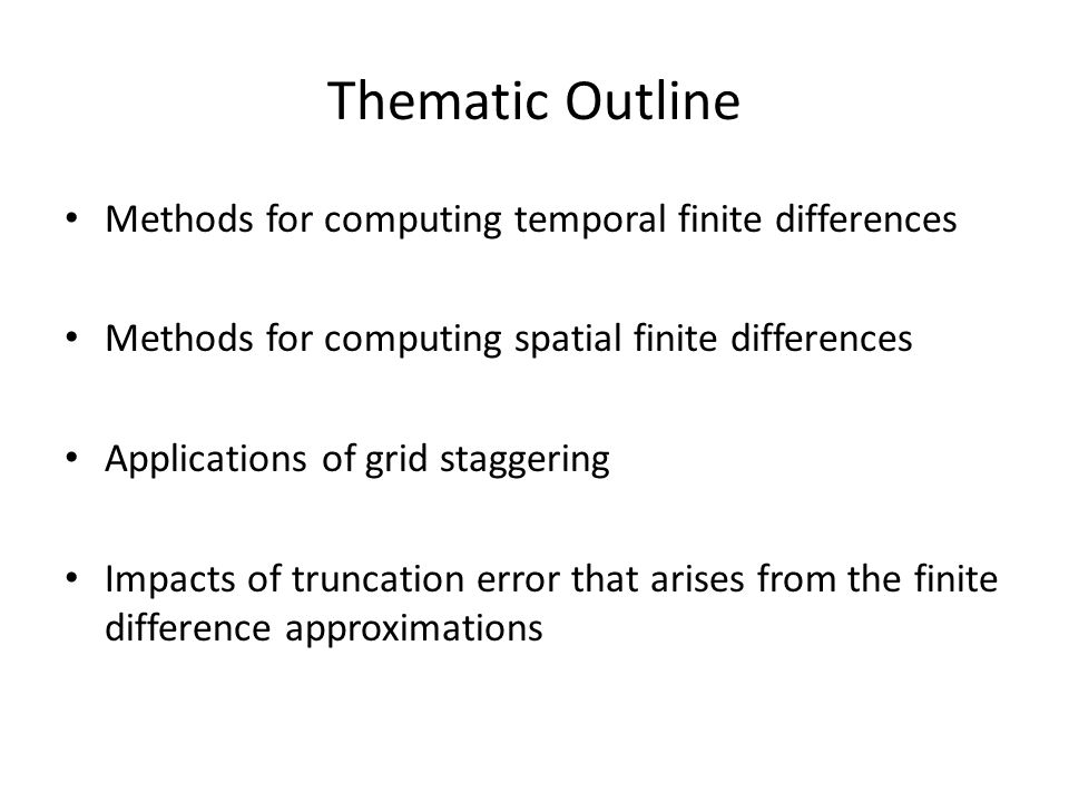 Thematic Outline Methods for computing temporal finite differences