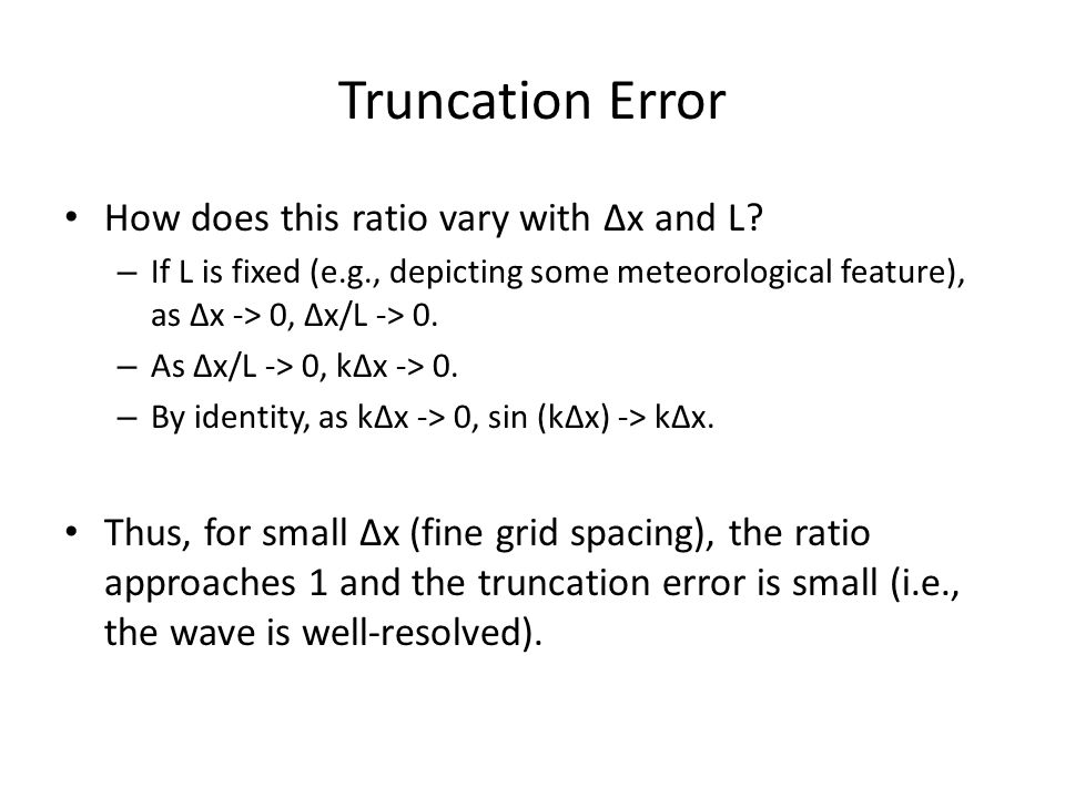 Truncation Error How does this ratio vary with ∆x and L