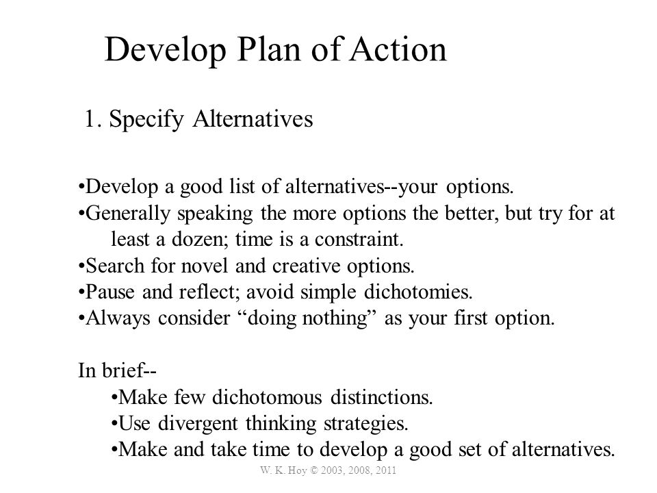 Develop Plan of Action 1. Specify Alternatives