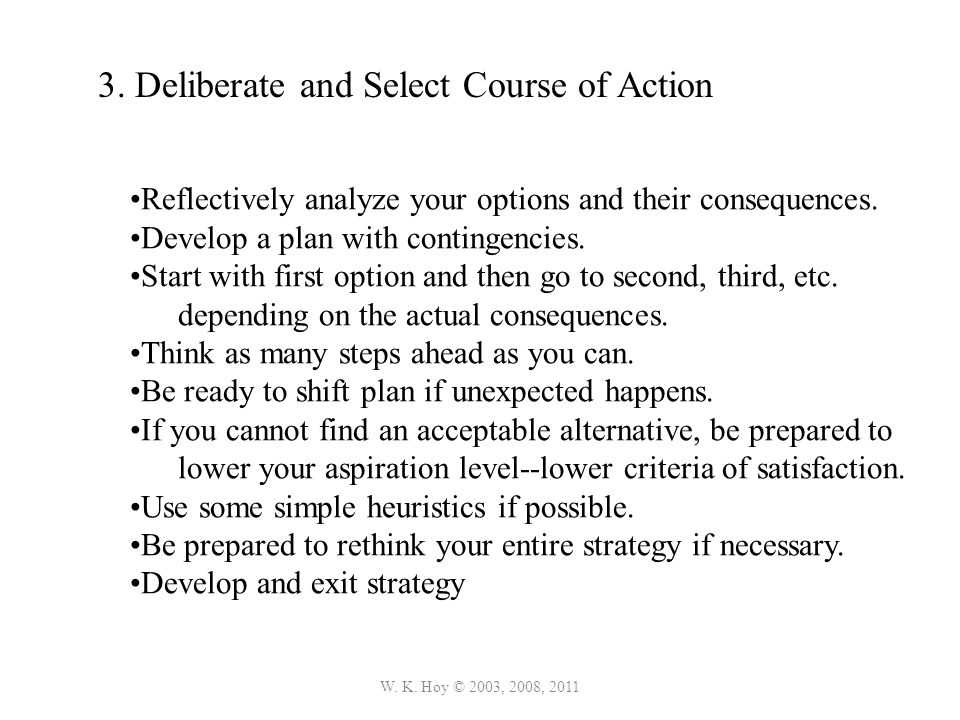 3. Deliberate and Select Course of Action