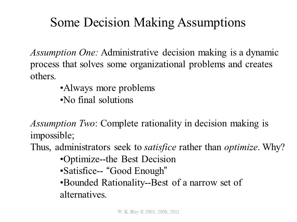 Some Decision Making Assumptions