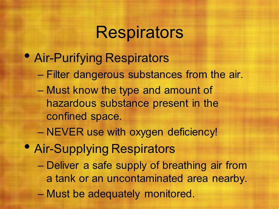 Respirators Air-Purifying Respirators Air-Supplying Respirators