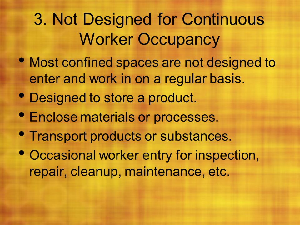 3. Not Designed for Continuous Worker Occupancy