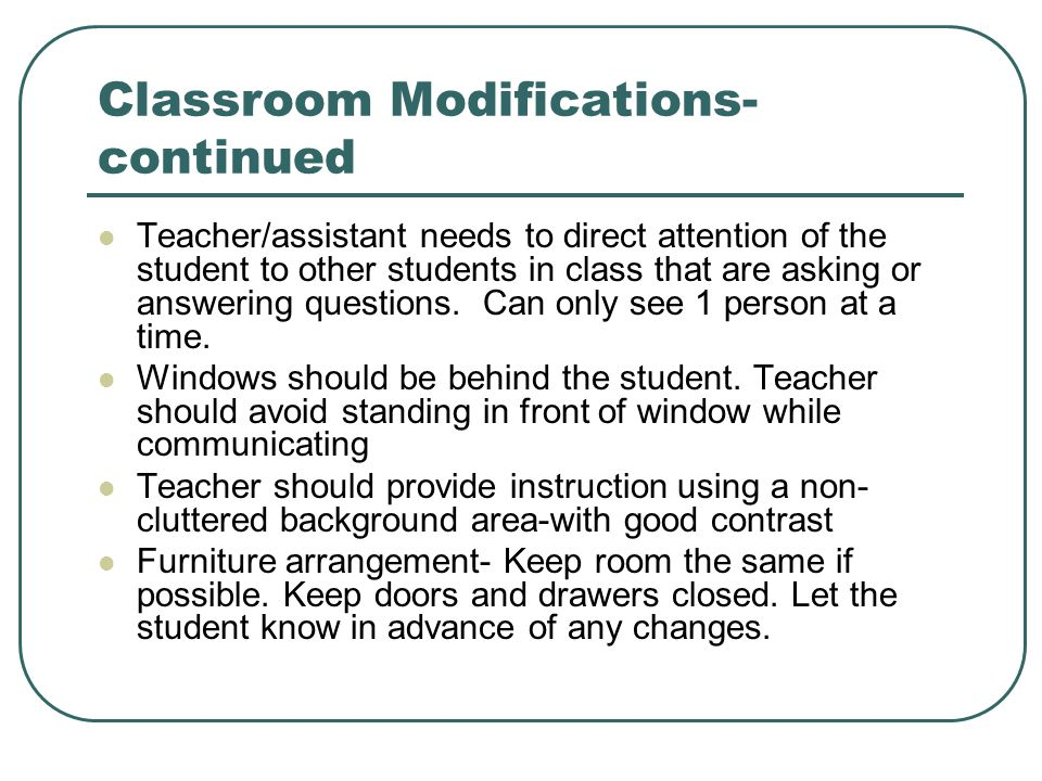 Classroom Modifications- continued